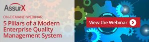 View the AssurX Webinar, 5 Pillars of an Enterprise Quality Management System
