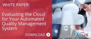 AssurX White Paper: Evaluating the Cloud for Your Automated Quality Management System