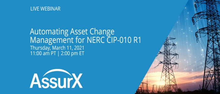 Automating Asset Change Management for NERC CIP-010 R1: Live Webinar